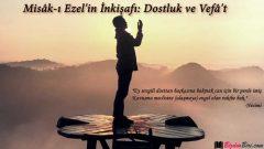 Misâk-ı Ezel'in İnkişafı: Dostluk ve Vefâ't