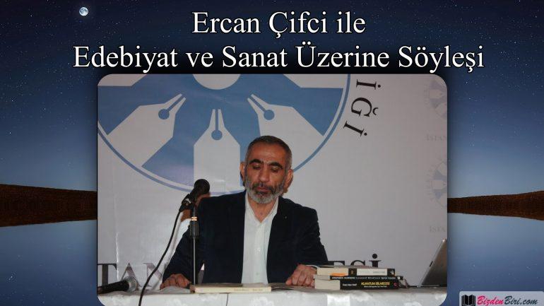 Ercan Çifci ile Edebiyat ve Sanat Üzerine Söyleşi