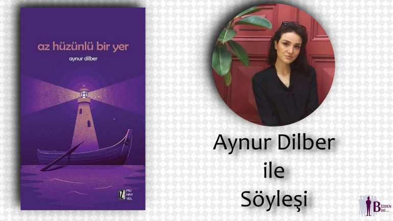 Aynur Dilber ile Söyleşi